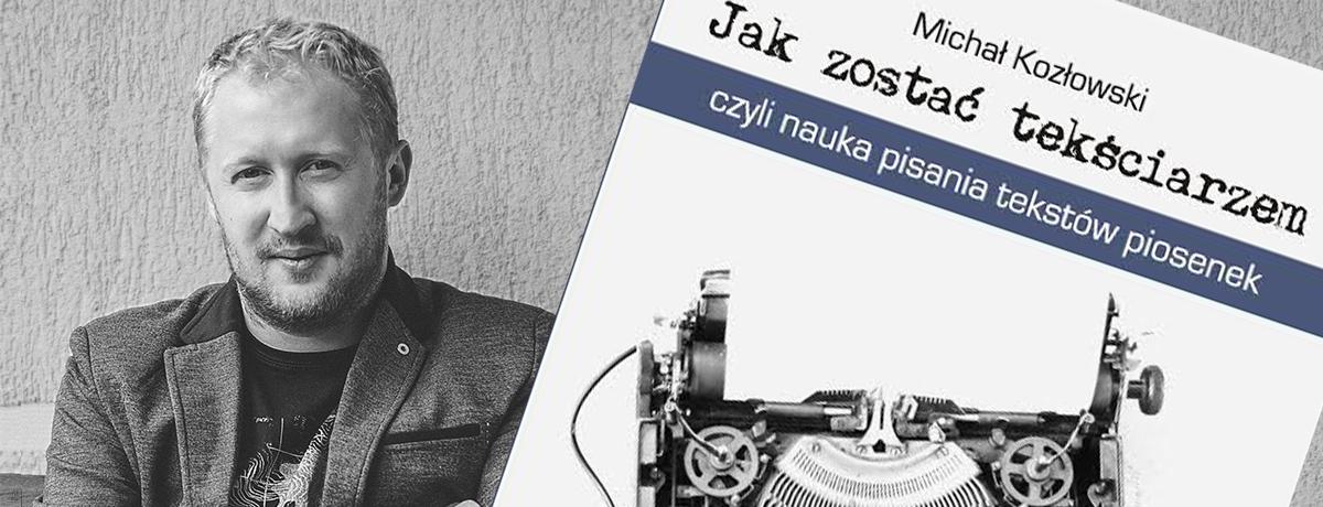 książka jak zostać tekściarzem - Michał Kozłowski