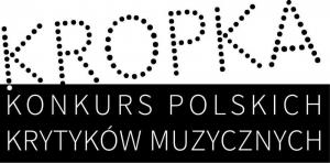 """Nagradzamy krytyków i dziennikarzy muzycznych! Rusza IV Edycja Konkursu Polskich Krytyków Muzycznych """"KROPKA"""""""